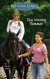 The Winning Summer (#05 in Keystone Stables Series)