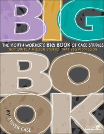 The Youth Workers Big Book of Case Studies