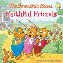 Faithful Friends (The Berenstain Bears Series)