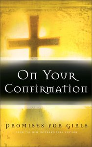 On Your Confirmation: Promises For Girls