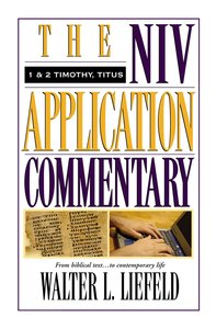 1 & 2 Timothy (Niv Application Commentary Series)
