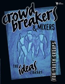 Ideas Library: Crowd Breakers & Mixers