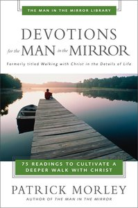 Man in the Mirror: Devotions For the Man in the Mirror