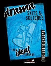 Ideas Library: Drama, Skits & Sketches