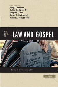 Five Views on Law and Gospel (Counterpoints Series)