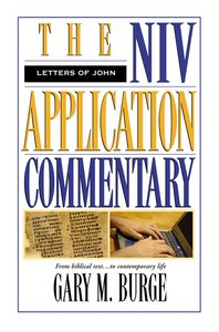 Letters of John (Niv Application Commentary Series)