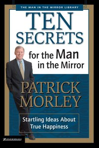 Man in the Mirror: Ten Secrets For the Man in the Mirror