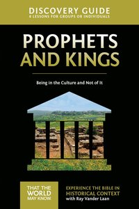 Prophets and Kings (Discovery Guide) (#02 in That The World May Know Series)