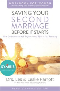 Saving Your Second Marriage Before It Starts Workbook For Women Updated