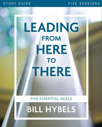 Leading From Here to There (Study Guide)