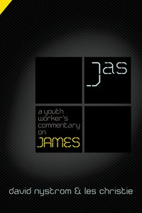 A Youth Workers Commentary on James (Youth Workers Commentary Series)