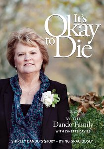It?S Okay to Die: Shirley Dandos Story - Dying Graciously