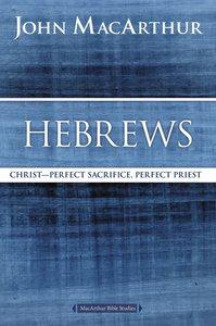Hebrews (Macarthur Bible Study Series)