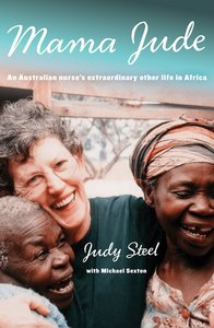 Mama Jude: An Australian Nurses Extraordinary Other Life in Africa