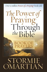 The Power of Praying Through the Bible (Book Of Prayers Series)