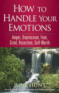 Counseling Through the Bible: How to Handle Your Emotions