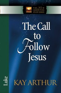 The Call to Follow Jesus (Luke) (New Inductive Study Series)