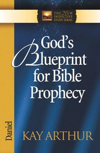 Gods Blueprint For Bible Prophecy (Daniel) (New Inductive Study Series)
