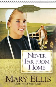 Never Far From Home (#2 in Miller Family Series)