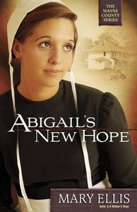 Abigails New Hope (#01 in The Wayne County Series)