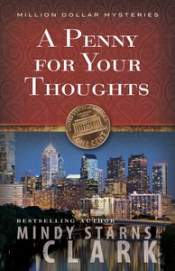 A Penny For Your Thoughts (#01 in Million Dollar Mysteries Series)