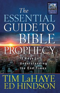 Essential Guide to Bible Prophecy (Prophecy Library Series)
