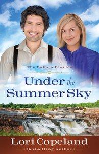 Under the Summer Sky (#02 in The Dakota Diaries Series)