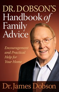 Dr. Dobsons Handbook of Family Advice