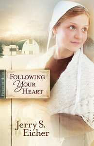 Following Your Heart (#02 in Fields Of Home Series)