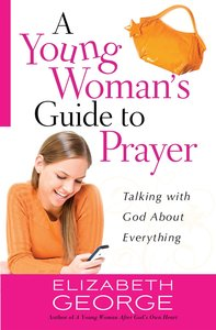 A Young Womans Guide to Prayer