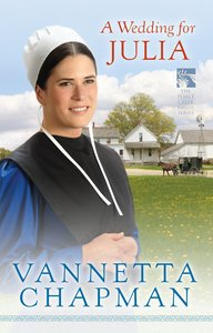 A Wedding For Julia (#03 in Pebble Creek Amish Series)