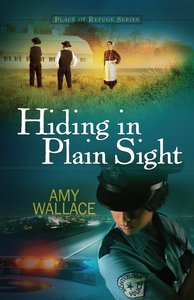 Hiding in Plain Sight (#01 in Place Of Refuge Series)