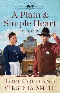 A Plain and Simple Heart (#02 in The Amish Of Apple Grove Series)