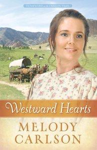 Westward Hearts (#01 in Homeward On The Oregon Trail Series)