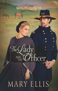 The Lady and the Officer (#02 in Civil War Heroines Series)