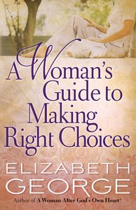A Womans Guide to Making Right Choices