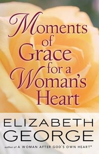 Moments of Grace For a Womans Heart