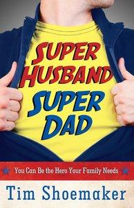 Super Husband, Super Dad