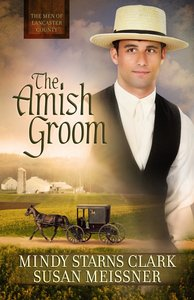 The Amish Groom (#01 in The Men Of Lancaster County Series)
