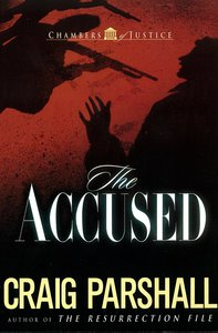 The Accused (#03 in Chambers Of Justice Series)