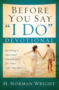 "Before You Say ""I Do""? Devotional"