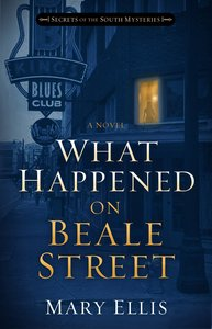 What Happened on Beale Street (#02 in Secrets Of The South Mysteries Series)