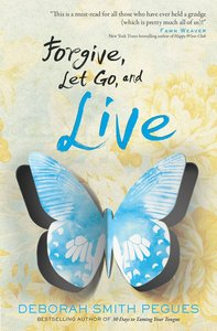 Forgive, Let Go, and Live
