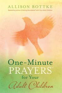 One-Minute Prayers? For Your Adult Children