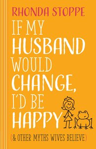 If My Husband Would Change, Id Be Happy