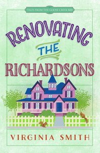 Renovating the Richardsons (#02 in Tales From The Goose Creek B&b Series)