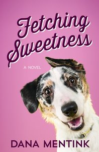 Fetching Sweetness (#02 in Love Unleashed Series)
