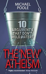 The New Atheism:10 Arguments That Dont Hold Water