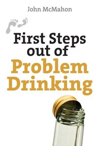 Problem Drinking (First Steps Out Of Series)