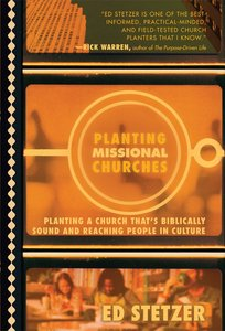 Planting Missional Churches: Planting a Church Thats Missionally Sound and Reaching People in Culture